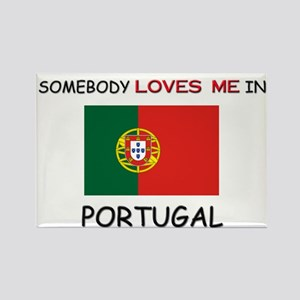 Somebody Loves Me In PORTUGAL Rectangle Magnet
